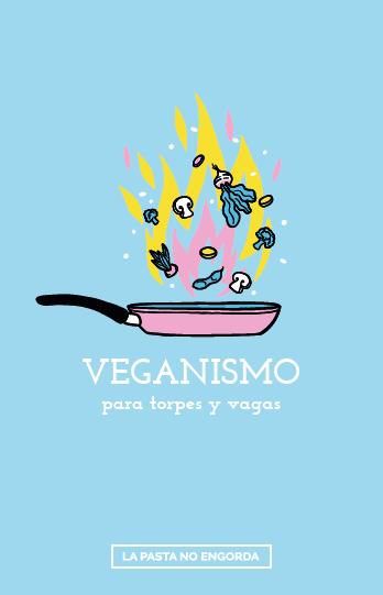 Veganismo para torpes y vagas de La pasta no engorda