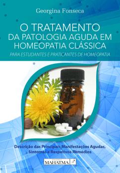 O Tratamento da Patologia Aguda em Homeopatia Clássica