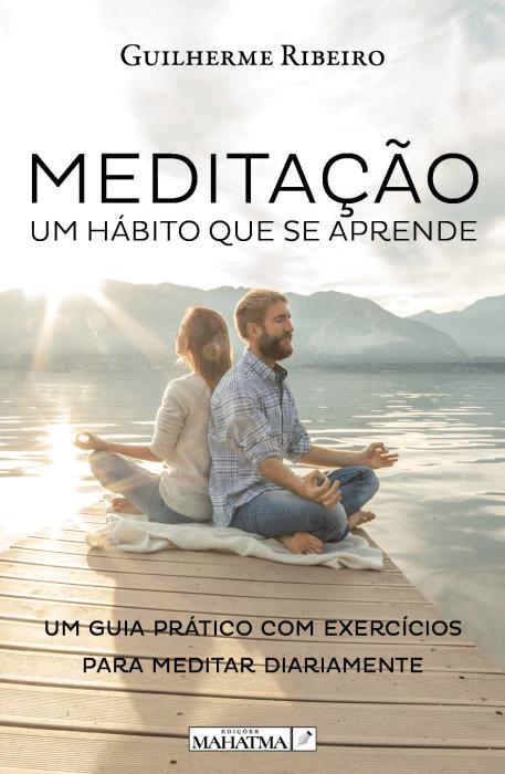 Meditação - Um Hábito Que Se Aprende