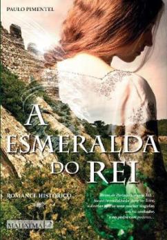 A Esmeralda do Rei de Paulo Pimentel