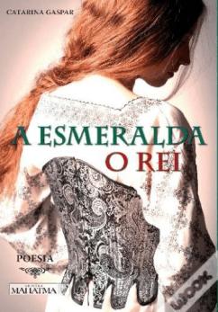 A Esmeralda, o Rei de Catarina Gaspar