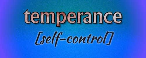 temperance - self-control