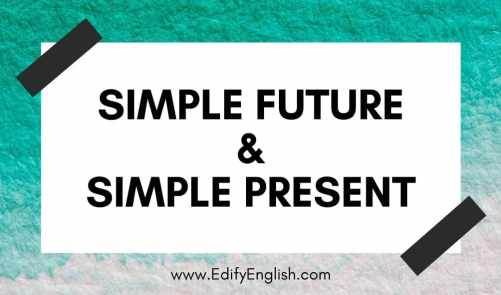 Tenses Rules - Simple Present & Simple Future