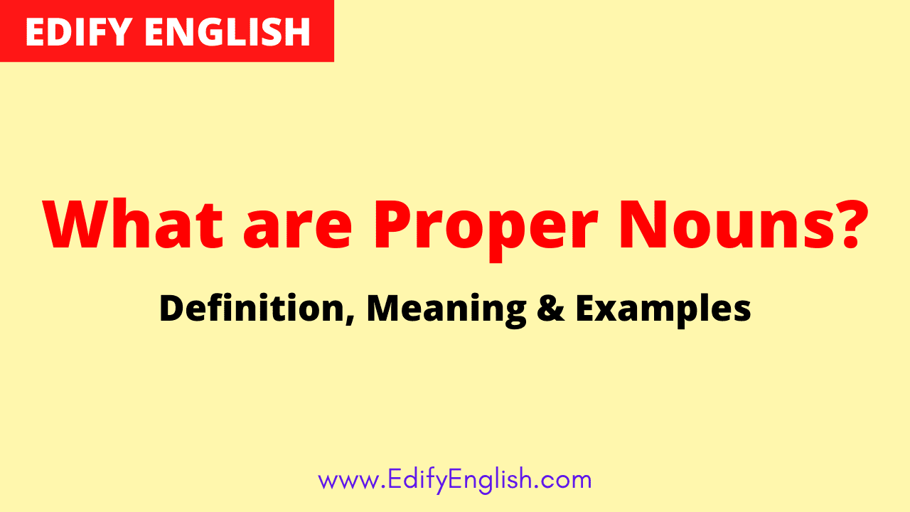 Proper Nouns - Definition and Examples