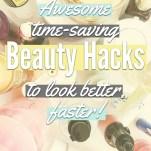 Awesome Time-Saving Beauty Hacks Pinterest Pin