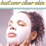 Ways to Get Your Best Ever Clear Skin Pinterest Pin