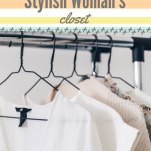 Things That are in Every Stylish Woman's Closet Pinterest Pin