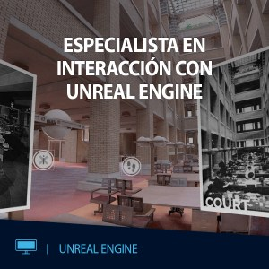 CURSO VR ESPECIALISTA INTERACCION CON UNREAL ENGINE EDITECA