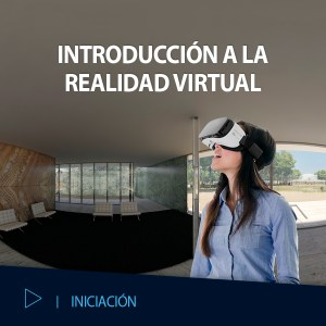 CURSO VR INTRODUCCION A LA REALIDAD VIRTUAL EDITECA