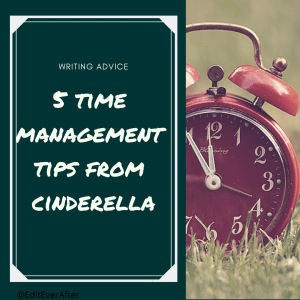 """A graphic captioned """"Writing Advice: 5 Time Management Tips From Cinderella"""" over a dark green background with the image of a red alarm clock on the right hand side."""