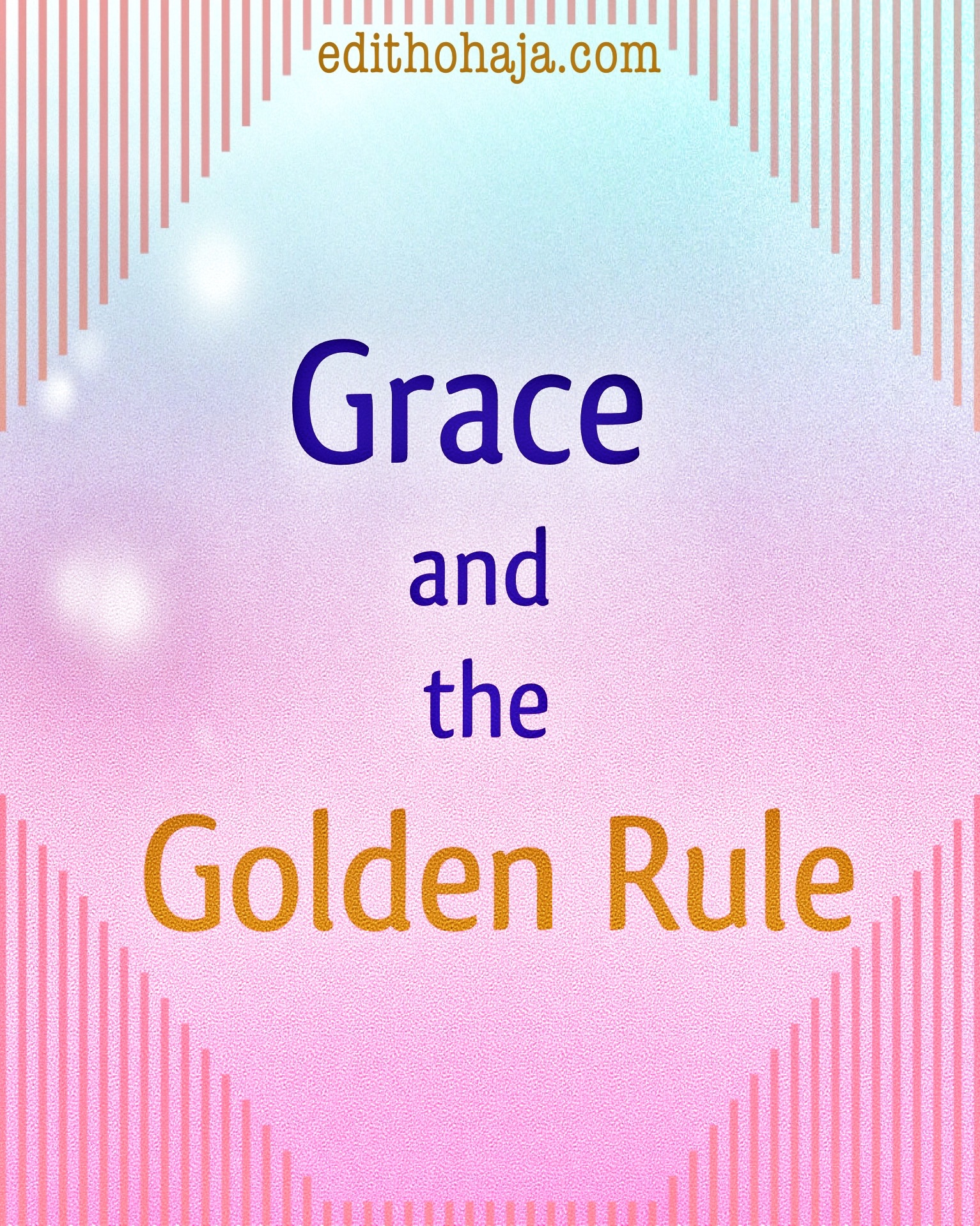 GRACE AND THE GOLDEN RULE