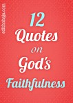12 QUOTES ON GOD'S FAITHFULNESS