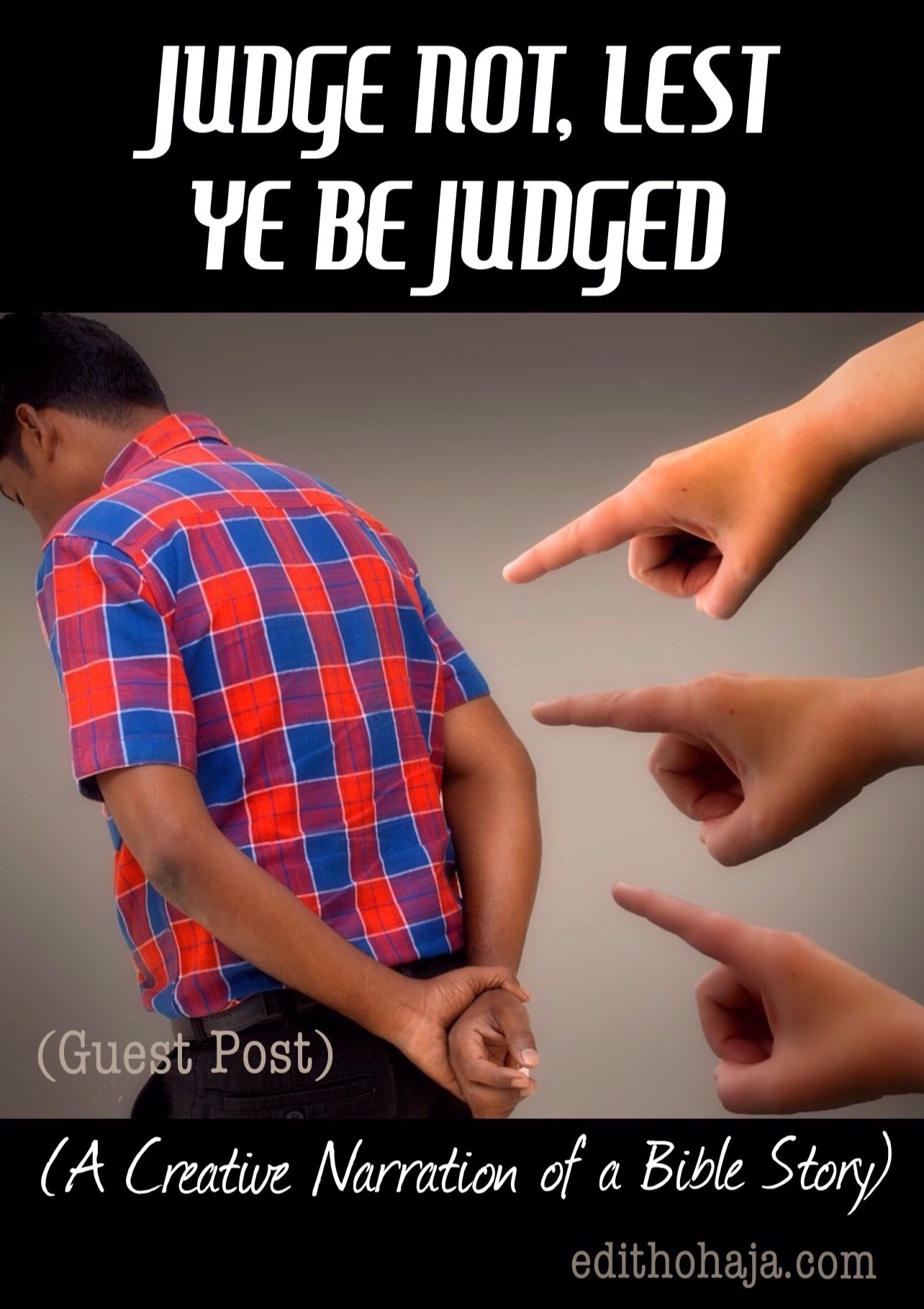 JUDGE NOT, LEST YE BE JUDGED by JOLEISA