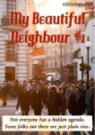 MY BEAUTIFUL NEIGHBOUR #1 (SHORT STORY)