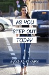 AS YOU STEP OUT TODAY (POEM)