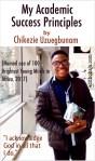 MY ACADEMIC SUCCESS PRINCIPLES BY CHIKEZIE UZUEGBUNAM