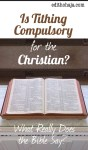 IS TITHING COMPULSORY FOR THE CHRISTIAN? (What Really Does the Bible Say?)