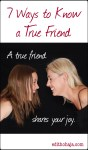 7 WAYS TO KNOW A TRUE FRIEND