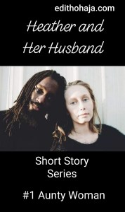 Edith Ohaja Heather and Her Husband Short Story 1