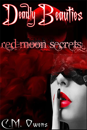 Red Moon Secrets (Deadly Beauties #3) by C.M. Owens