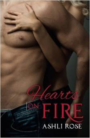 Hearts On Fire by Ashli Rose