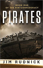 Pirates (RIM Confederacy, Book1 ) by Jim Rudnick