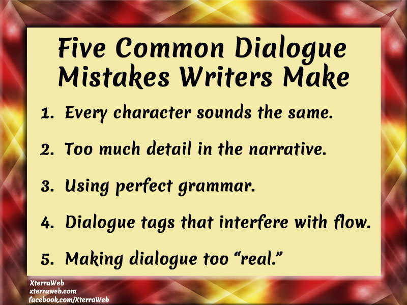 Five Common Dialogue Mistakes Writers Make. Article by Amor Libris (Kelly Hartigan) of XterraWeb.