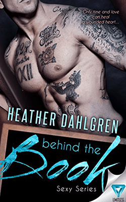 Behind the Book by Heather Dahlgren. Sexy Series, Book 2.