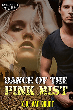 Dance of the Pink Mist by KD Van Brunt. The Cracked Chronicles, Book 2.