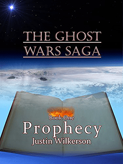 Prophecy by Justin Wilkerson. The Ghost Wars Saga.