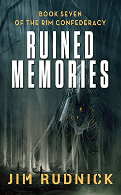 Ruined Memories by Jim Rudnick. The RIM Confederacy, Book 7.