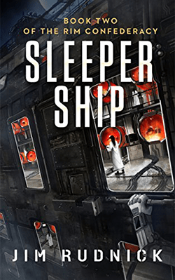 Sleeper Ship by Jim Rudnick. The RIM Confederacy, Book 2.