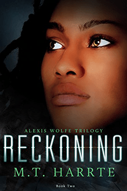 Reckoning by M.T. Harrte. Alexis Wolfe Trilogy, Book 2.