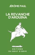 Jérôme Paul - La revanche d'Arduina