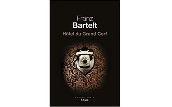 Franz Bartelt Hôtel du Grand Cerf