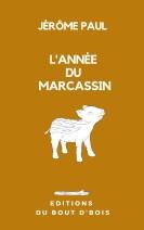 L'année du marcassin - Jérôme Paul