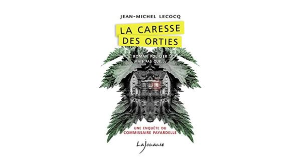 La caresse des orties - Jean-Michel Lecocq