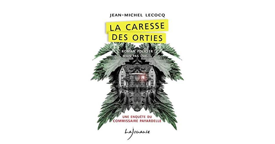 La caresse des orties - Jean-Michel Lecocq