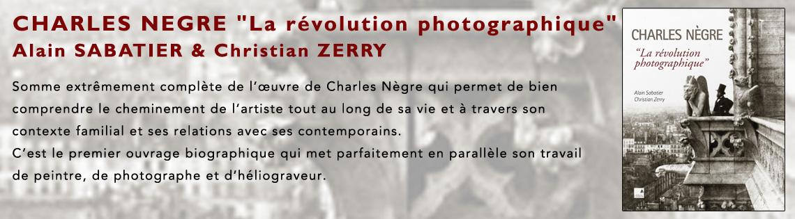 Charles Nègre La révolution photographique