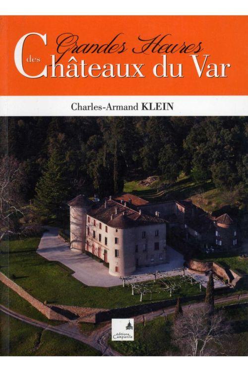 Charles-Armand Klein - Grandes Heures Des Châteaux Du Var