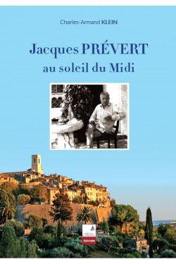 Charles-Armand Klein - Jacques Prévert au soleil du midi