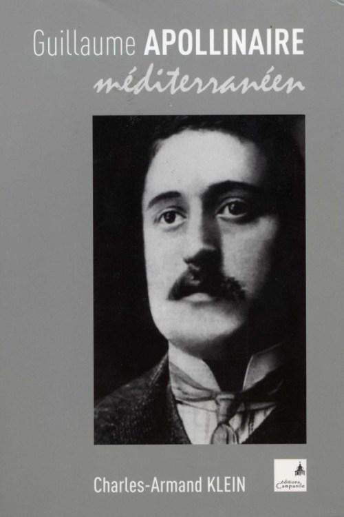 Charles-Armand Klein - Guillaume Apollinaire méditerranéen