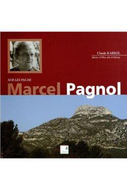 Claude Karkel - Sur les pas de Marcel Pagnol