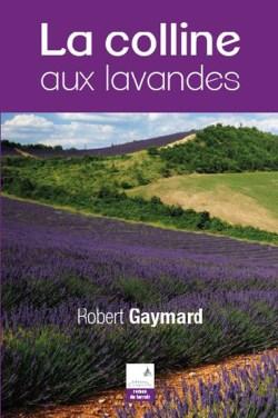 Robert Gaymard - La colline aux lavandes