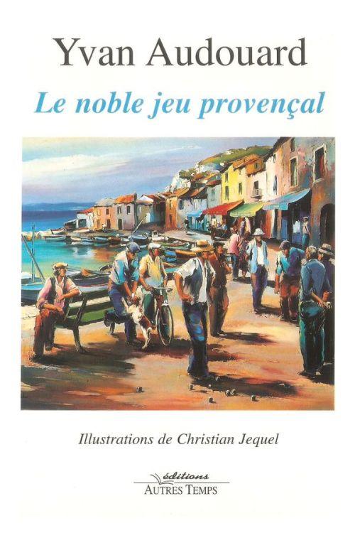 Yvan Audouard - Le noble jeu provencal