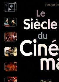 cine Le Siecle Du Cinema