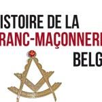 Histoire de la franc-maçonnerie belge