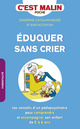 Éduquer sans crier, c'est malin De Rafi Kojayan et Sandrine Catalan-Massé - Leduc.s éditions