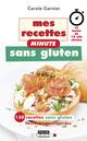 Mes recettes minute sans gluten De Carole Garnier - Leduc.s éditions
