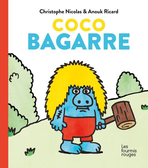 Editions Les Fourmis Rouges - Coco Bagarre